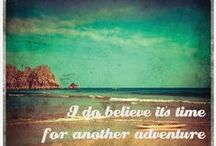 Adventure Quotes / Quotes about exploring, adventure, travel and just having fun