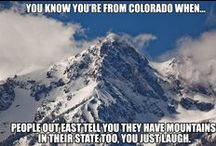 Colorado Humor / After living in many places across the state (front range, western slope and central high country) I've heard it all.  Colorado is a planet of its own.