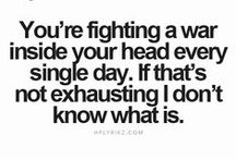 mental disorders / depression,anxiety,panic attacks,bi polar disorder,ADHD, manic depressive....and any other mental disorder its real and difficult to live with. Its nice to know your  not alone in your struggle to live and just be.