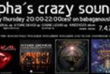 """alpha´s crazy sounds / weekly webradio psytrance show -  every (!) thursday on www.babaganousha.net 20:00-22:00cest - relayed on www.boomfestival.org + wwww.interzone-pa.com - free download: 2 hours after the show on www.interzone-pa.com -> button RADIOSHOW (for 1 week) + on fridays www.babaganousha.net -> archive of """"alpha´s crazy sounds"""""""