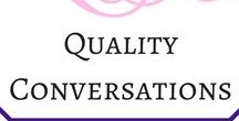 Quality Conversations / Learn how you can have better conversations with people so that you can communicate more effectively, have greater connection, increased understanding and broaden your knowledge through active listening.
