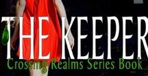 The Keeper, 1st in the Crossing Realms series / #urbanfantasy #paranormal #romance #suspense April 2016 ~ Soul Mate Publishing ~