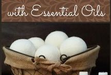 Essential Oils / How to use essential oils for everything.