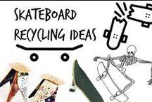 ❨ :  : ❩ Skateboard Recycling Ideas