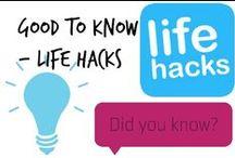 ❣ Good To Know / Life Hacks