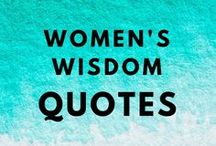 Women's Wisdom Quotes / Quotes for women, most are by women. A board to empower woman-kind.