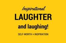 Laughter and Laughing / A reminder to take life less seriously. Lots of laughter and laughing fun!