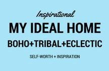 My Ideal Home / Ideas for a sacred and joyful home. Decoration, architecture, colour, furnishings. Boho - bohemian - tribal - eclectic