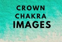 Crown Chakra / Images and guidance on how to experience balance in the Crown Chakra