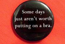 So true... / by Stephanie Snell