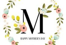 Celebrate Mother's Day! / And not just on May 8th!