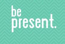 Be Present / The present moment is the only moment available to us. Enjoy these quotes, lessons and advice.