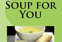 Soup for You / Simple & Healthy Soups You Can Make Into a Meal