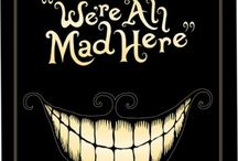 """""""We're All Mad Here"""""""
