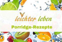 Porridge-Rezepte / Leckere Porridge-Rezepte die gesund und lecker sind und satt machen. Frühstück Porridge zum abnehmen. Frühstück over Night Orts. Porridge Rezepte aus Haferflocken.
