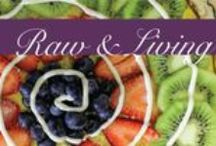 Raw & Living Foods / This Board covers one of our 5 modalities, Raw Foods