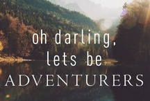 Adventure is out there! / Adventure!!!!!!!! / by Andrew Morrill