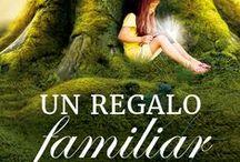 Un Regalo Familiar / Un regalo familiar Una fábula sobre la herencia energética y sus repercusiones en nuestra vida