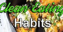 Clean Eating Habits / Eating healthy has never been so easy with this Easy to Prepare Healthy recipes.