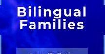 Bilingual Families / Raising Bilingual Kids