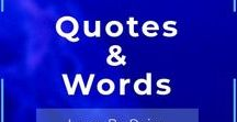 Quotes and Words / Words and Quotes
