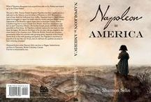 Napoleon in America / Characters and settings from my novel Napoleon in America, as well as Napoleon-related items in North and South America