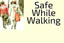 Safe While Walking / How to stay safe and defend yourself when you are out and about on foot.