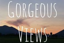 Gorgeous Views / Sublime views, from anywhere and everywhere
