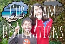 Dream Destinations / Where we would just love to visit...  Read about where we would most like to explore here: http://www.familytraveltimes.co.uk/blog/dream-destinations-robert-je/