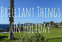 Brilliant Things On Holiday / Here are some incredible things or places we have been to while traveling.