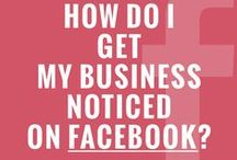 Facebook For Business / Information to help your business get started!