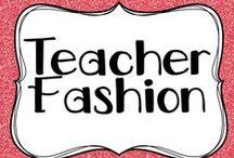 Teacher Fashion / Fashion inspiration for the everyday teacher.