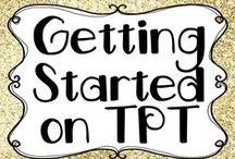Getting Started on TPT / Helpful tips and tricks for getting started as a seller on Teachers Pay Teachers.
