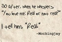 Real or Not Real? / The Hunger Games, Catching Fire and Mockingjay quotes, images and posters.