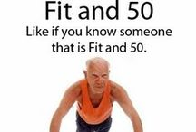 Fit And 50+ / If you're over 50 does not mean you can't be fit and healthy