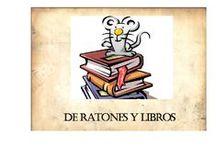 De Ratones y Libros / Los ratones son seres amables, divertidos,  que podemos leer en los cuentos, suelen ser suaves cuando son de peluche, y los queremos mucho, en especial a un ratón concreto: el ratoncito Pérez.