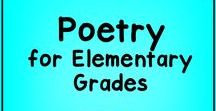 Poetry for Elementary Grades / All things Poetry for Grades K - 5. Reading poetry, writing poetry, understanding poetry, and loving poetry!