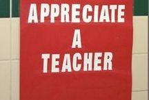 Teacher Appreciation / School teachers are worth their weight in gold! / by Big Fundraising Ideas
