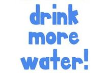 Water. Drink Yourself Healthy!