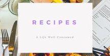 A Life Well Consumed - Recipes / Recipes featured on A Life Well Consumed.