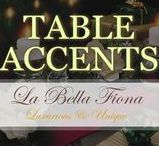 Table Accents / Table accents to add that final touch to a beautifully set table. Style luxurious table settings and tablescapes with our beautiful and unique decor pieces, placemats, napkins, napkin rings, and candle holders. Follow La Bella Fiona on Pinterest.