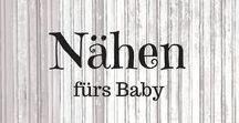 Nähen fürs Baby (Gr. 56-86) / Fürs Baby nähen (Mädchen/Junge), Nähen fürs Baby, Schnittmuster und Nähanleitungen für Babykleidung und Accessoires - ebooks, freebooks, Nähideen Gr. 56-86, sewing baby