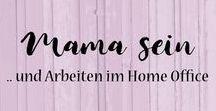 Mama sein und Arbeiten im Home Office / Vereinbarkeit von Familie und Beruf, Erfahrungsberichte, Home Office, Life Hacks, Zeitmanagement. #mamablogger #elternblogger