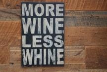 WINE / by Gloria Ramsey Womack