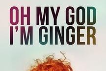 Oh my God I'm ginger