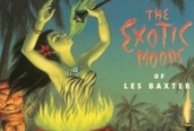 Exotica LPs / Exotica was a style of music made popular in the 1950s by composers such as Les Baxter and Martin Denny