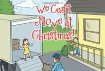 We Can't Move at Christmas! / This is a great new Christmas story that children of all ages will love.