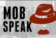 Mobspeak / Check back every Monday for some more mobspeak lingo for those wise guys out there... / by Godfather's Pizza