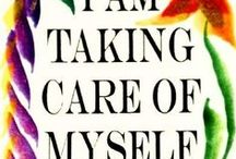 Self Care / Take care of your mind, body and soul.