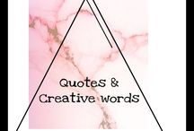 Quotes & creative words to inspire / Here's where I go on a tough day, my favourite quotes, sayings, thoughts & some I've written